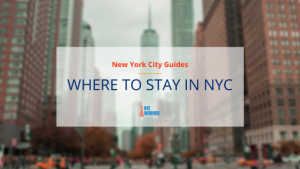 Where To Stay In New York City: A Guide For Foodies, Fashionistas, And First-Time Visitors